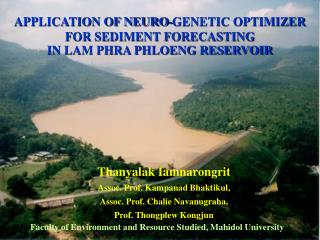 APPLICATION OF NEURO-GENETIC OPTIMIZER FOR SEDIMENT FORECASTING  IN LAM PHRA PHLOENG RESERVOIR