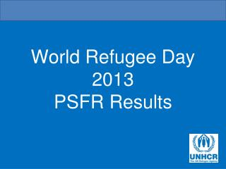 World Refugee Day 2013 PSFR Results
