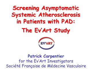 Screening  Asymptomatic Systemic Atherosclerosis in Patients  with  PAD:  The  Ev'Art Study