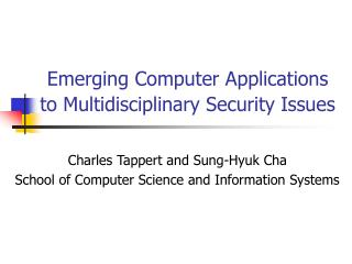 Emerging Computer Applications  to Multidisciplinary Security Issues
