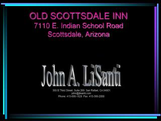 OLD SCOTTSDALE INN 7110 E. Indian School Road Scottsdale, Arizona
