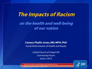 The Impacts of Racism on the health and well-being of our nation