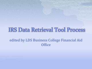 IRS Data Retrieval Tool Process