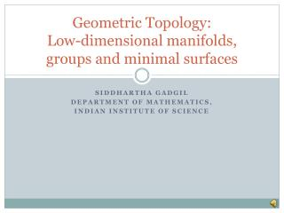 Geometric Topology:  Low-dimensional manifolds, groups and minimal surfaces