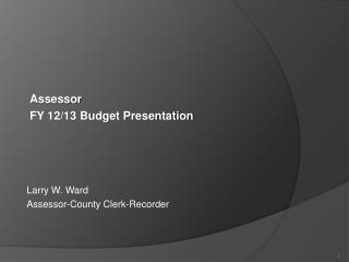 Larry W.  W ard Assessor-County Clerk-Recorder