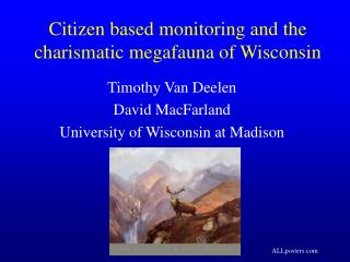 Citizen based monitoring and the charismatic megafauna of Wisconsin
