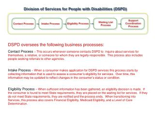 DSPD oversees the following business processes: