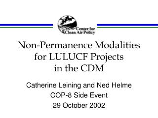 Non-Permanence Modalities for LULUCF Projects  in the CDM