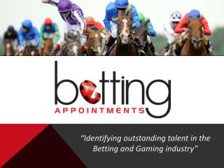 """Identifying outstanding talent in the Betting and Gaming industry"""