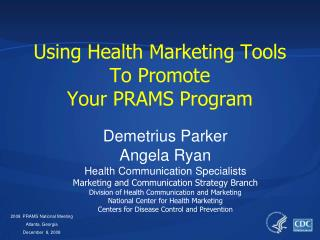 Using Health Marketing Tools To Promote  Your PRAMS Program