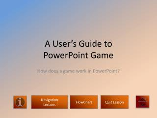 A User's Guide to  PowerPoint Game