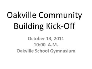 Oakville Community Building Kick-Off