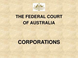 THE FEDERAL COURT  OF AUSTRALIA CORPORATIONS