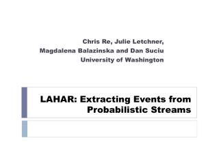 LAHAR: Extracting Events from Probabilistic Streams