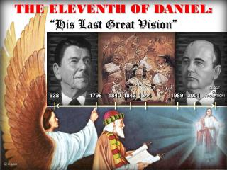 "THE ELEVENTH OF DANIEL: ""His Last Great Vision"""