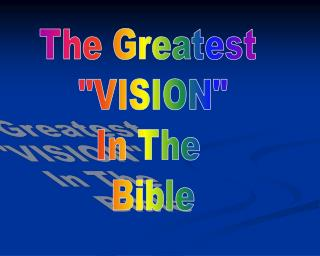 "The Greatest  ""VISION"" In The  Bible"