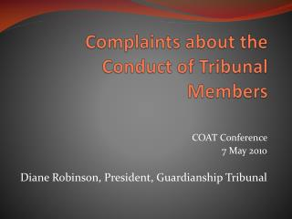 Complaints about the Conduct of Tribunal Members