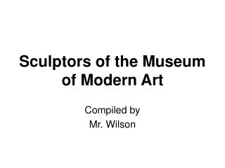 Sculptors of the Museum of Modern Art