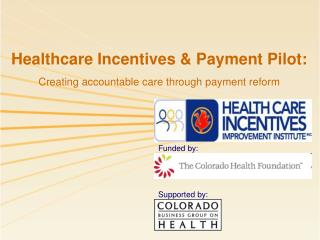 Healthcare Incentives & Payment Pilot: Creating accountable care through payment reform