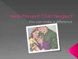 Help Prevent Child Neglect