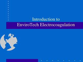 Introduction to EnviroTech Electrocoagulation
