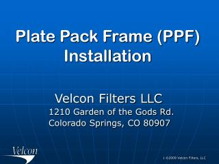 Plate Pack Frame (PPF) Installation