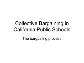 Collective Bargaining in California Public Schools