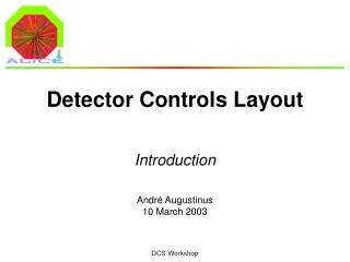 Detector Controls Layout