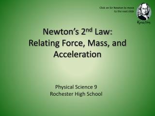 Newton's 2 nd  Law:   Relating Force, Mass, and Acceleration