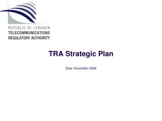 TRA Strategic Plan Date: November 2008