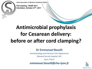 Antimicrobial prophylaxis  for Cesarean delivery:  before or after cord clamping?