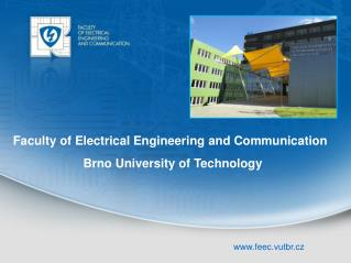 Faculty of Electrical Engineering and Communication Brno University of Technology
