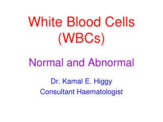 White Blood Cells (WBCs) Normal and Abnormal