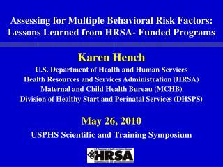 Assessing for Multiple Behavioral Risk Factors: Lessons Learned from HRSA- Funded Programs