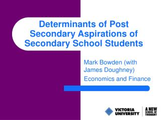 Determinants of Post Secondary Aspirations of Secondary School Students
