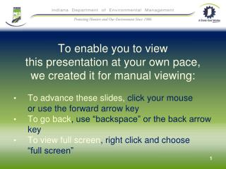 To enable you to view  this presentation at your own pace,  we created it for manual viewing: