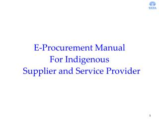 E-Procurement Manual  For Indigenous    Supplier and Service Provider
