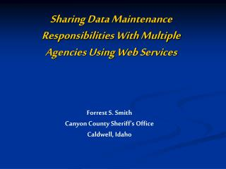 Sharing Data Maintenance Responsibilities With Multiple Agencies Using Web Services