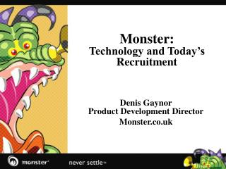 Monster: Technology and Today's Recruitment