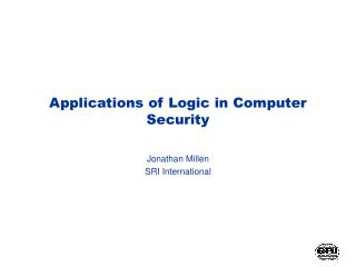 Applications of Logic in Computer Security
