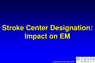 Stroke Center Designation: Impact on EM
