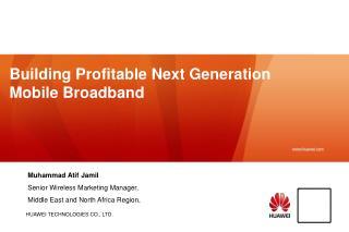Building Profitable Next Generation Mobile Broadband