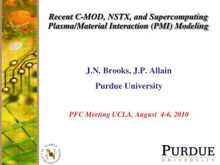 Recent C-MOD, NSTX, and Supercomputing  Plasma/Material Interaction (PMI) Modeling