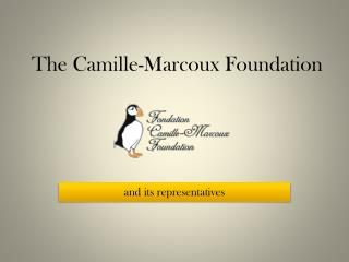 The Camille-Marcoux  Foundation