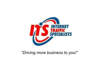 """Driving more business to you!"""