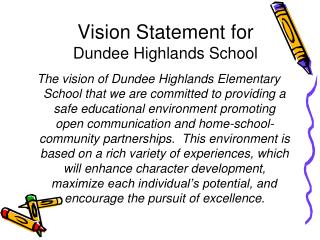 Vision Statement for Dundee Highlands School