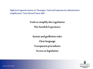 Tools to simplify the Legislation The Swedish Experience Sunset and guillotine rules