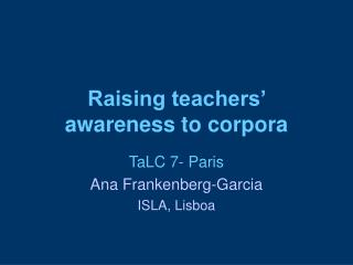 Raising teachers'  awareness to corpora