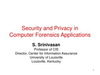 Security and Privacy in  Computer Forensics Applications