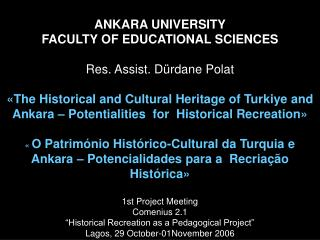 ANKARA UNIVERSITY  FACULTY OF EDUCATIONAL SCIENCES Res. Assist. Dürdane Polat